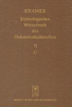 Etymologisches Wörterbuch des Dolomitenladinischen. Band II (C)