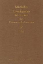 Etymologisches Wörterbuch des Dolomitenladinischen. Band IV (I-M)
