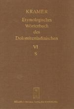 Etymologisches Wörterbuch des Dolomitenladinischen. Band VI (S)