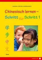 Chinesisch lernen - Schritt für Schritt (Band 1)