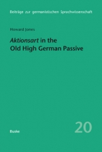 Aktionsart in the Old High German Passive with special reference to the Tatian and Isidor translations