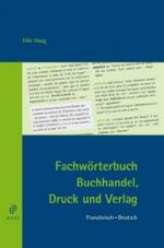 Fachwörterbuch Buchhandel, Druck und Verlag Französisch-Deutsch