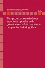 Tiempo, espacio y relaciones espacio-temporales en la historia de la gramática española