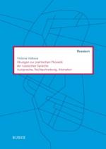 Übungen zur praktischen Phonetik der russischen Sprache: Aussprache, Rechtschreibung, Intonation