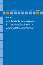 Rede- und Gedankenwiedergabe in narrativen Strukturen – Ambiguitäten und Varianz