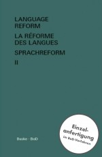 Language Reform - History and Future. Volume II